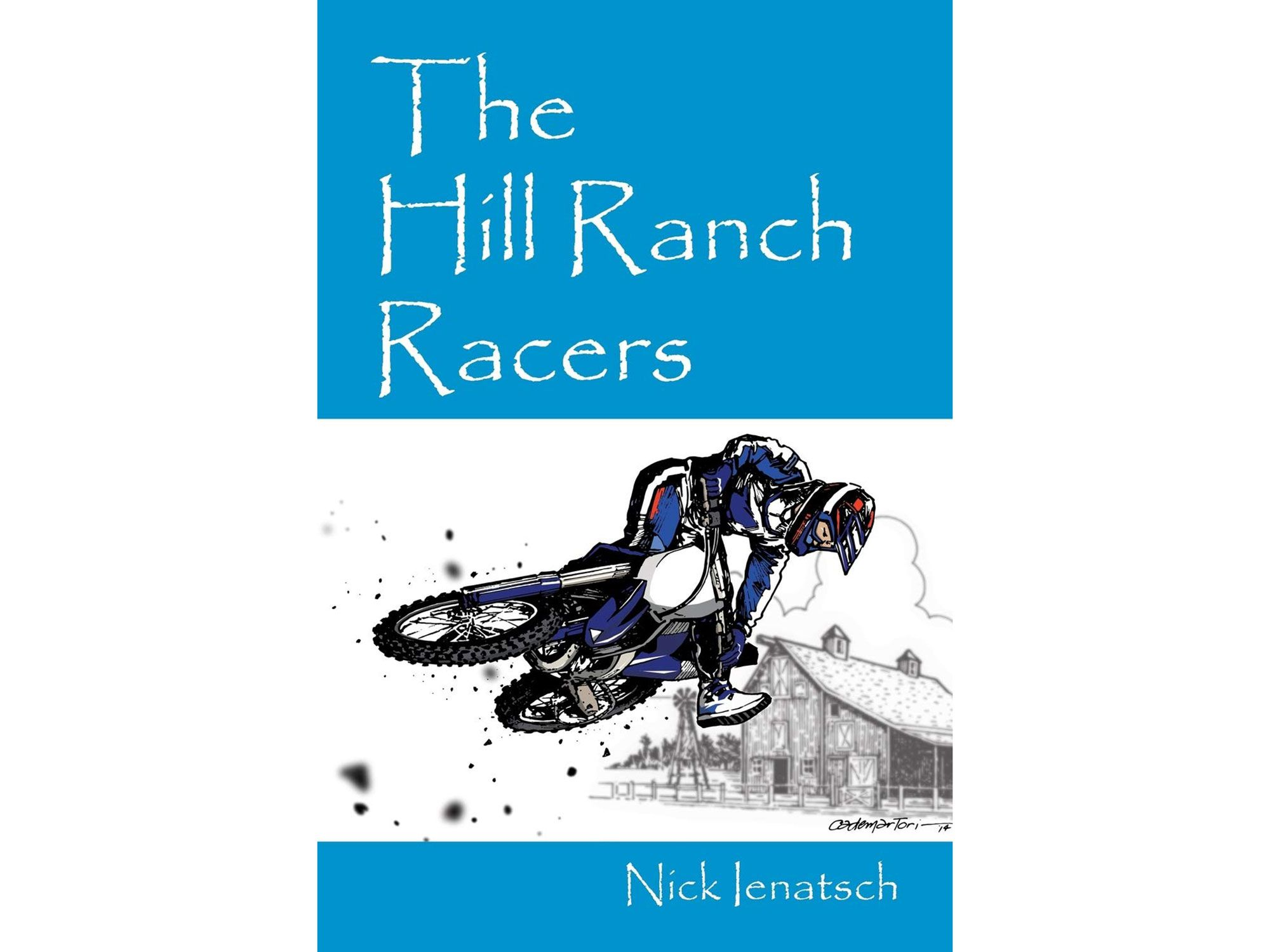If you hunger for more of Nick's fiction, and who wouldn't, buy his novel <em>The Hill Ranch Racers</em> available on Amazon.